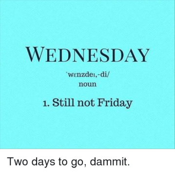 wednesday-wenzdel-di-noun-1-still-not-friday-two-days-to-14952545
